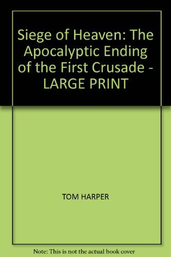 9781407405476: Siege of Heaven: The Apocalyptic Ending of the First Crusade - LARGE PRINT