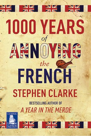 9781407409924: 1000 Years of Annoying the French (Large Print Edition)