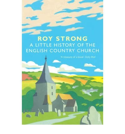 9781407413549: A Little History Of The English Country Church