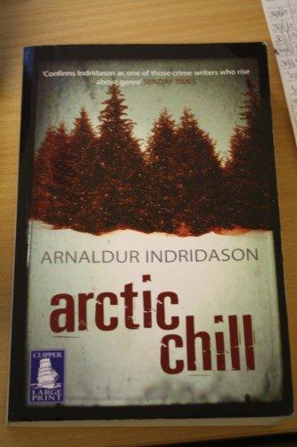 Arctic Chill [ Large Print ]: Indridason, A.