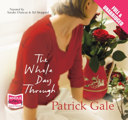 The Whole Day Through (1407450379) by Patrick Gale