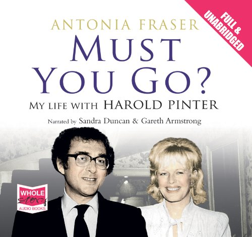 9781407456461: Must You Go?: My Life with Harold Pinter