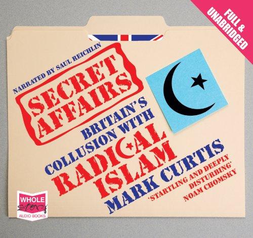9781407467399: Secret Affairs: Britain's Collusion with Radical Islam