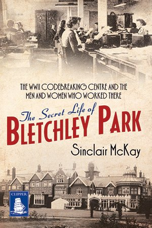 9781407474229: The Secret Life of Bletchley Park (Large Print Edition)