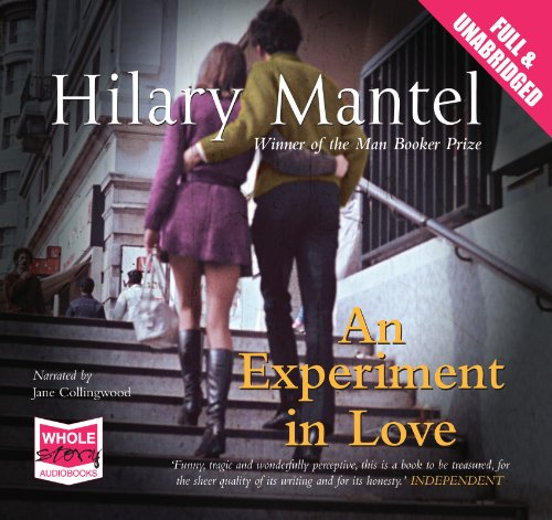 An Experiment in Love (1407491512) by Hilary Mantel