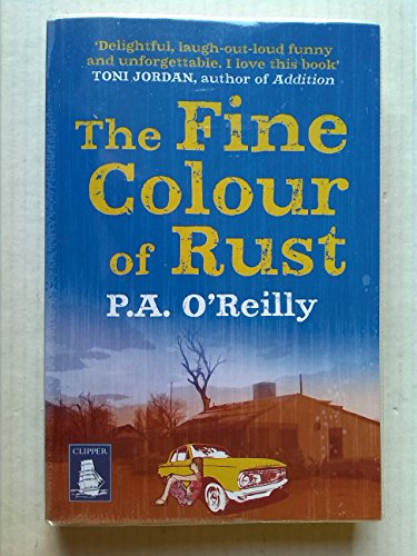 9781407496283: The Fine Colour of Rust by P.A. O'Reilly Large Print Paperback book 2012
