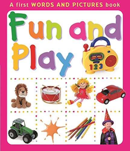 Fun and Play: A First Words and Pictures Book