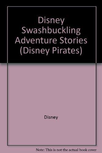 Disney Swashbuckling Adventure Stories (Disney Pirates): Disney