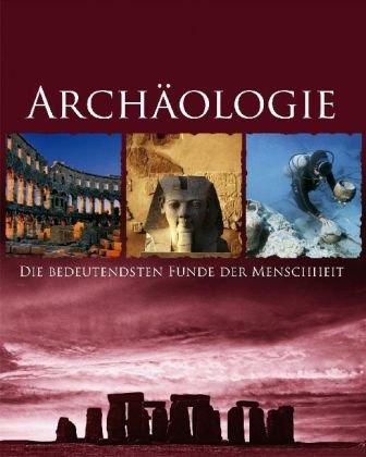 9781407506623: Archäologie: Die bedeutensten Funde der Menschheit
