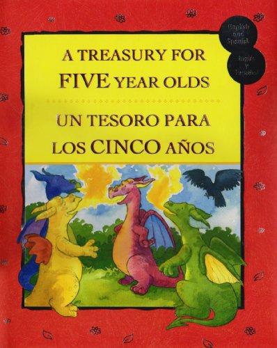 Treasury For Five Year Olds / Un Tesoro Para Los Cinco Anos (English and Spanish Edition): ...