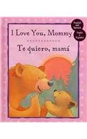 9781407508566: I Love You, Mommy / Te Quiero, Mama' (English and Spanish Edition)