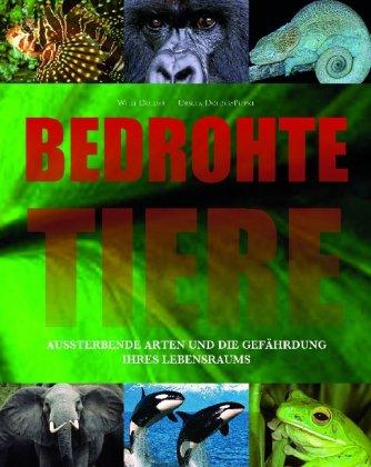 9781407511474: Bedrohte Tiere: Aussterbende Arten und die Gefährdung ihres Lebensraum
