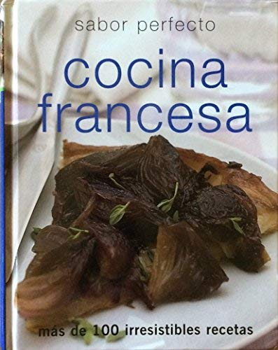 Cocina Francesa/ French (Perfect Cooking) (Spanish Edition)