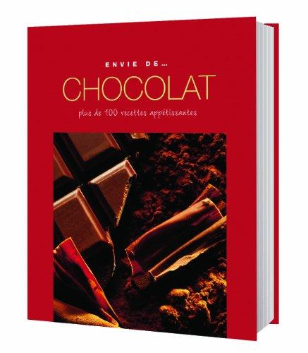 envie de. chocolat ; plue de 100: Collectif