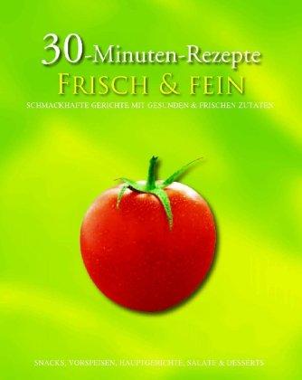 Frisch & Fein: Schmackhafte Gerichte mit gesunden: Unknown.