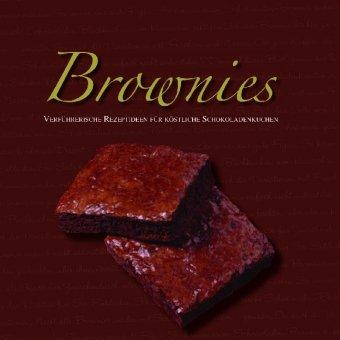 9781407515182: Brownies: Verf�hrerische Rezeptideen f�r k�stliche Schokoladenkuchen