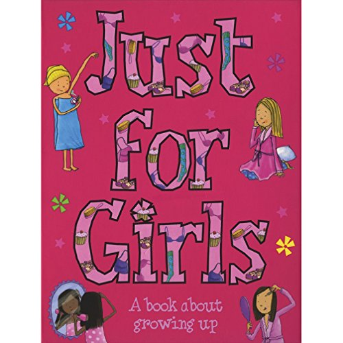 Just for Girls (A Book About Growing Up): Parragon Publishing India