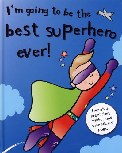 9781407515854: I'm Going to Be the Best Superhero Ever!