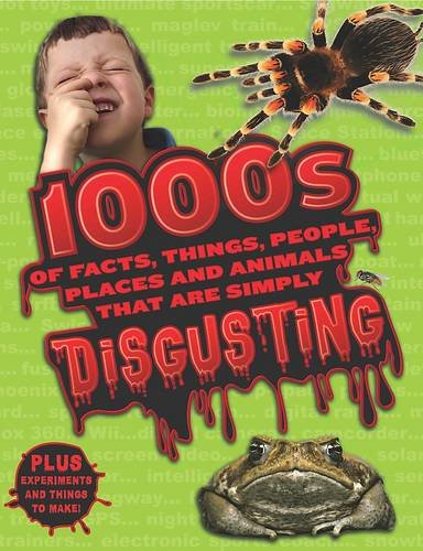 9781407515861: 1000s of Facts, Things, People, Places that are simply Disgusting