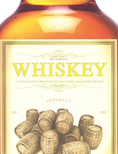 9781407516318: Whiskey: A Fascinating Journey Throught the Most Famous Whiskies and Distilleries Worldwide