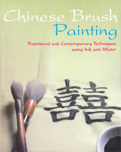9781407517742: Chinese Brush Painting: Traditional and Contemporary Techniques Using Ink and Water