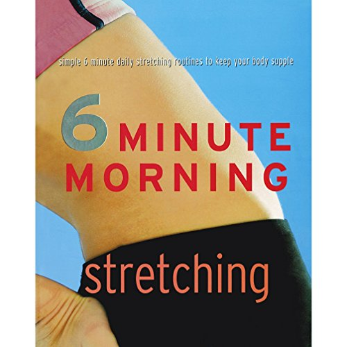 6 Minute Morning Stretching: Parragon Publishing India