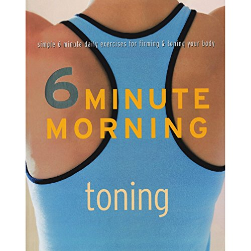 6 Minute Morning Toning: Parragon Publishing India