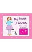 My tooth is Loose!: Girls (Tooth Books) (1407521659) by Sue Nicholson