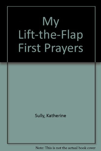 My Lift-the-Flap First Prayers: Sully, Katherine