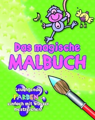 9781407523644: Malbuch mit grünem Papier: Male mit Wasser und die Farben erscheinen! Magische Malbücher mit Pinsel