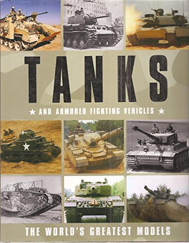 9781407524290: Tanks and Armored Fighting Vehicles (The World's Greatest Models)