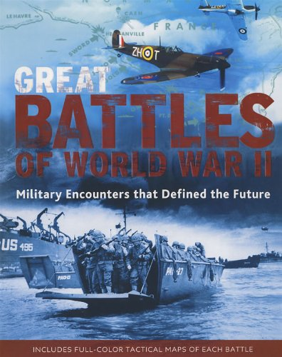 Great Battles of World War II: Military Encounters That Defined the Future: Chris Mann, General ...