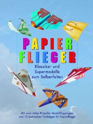 9781407527512: Papierflieger - Klassiker und Supermodelle zum Selberfalten