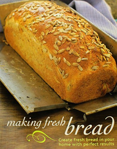 9781407528984: Making Fresh Bread: Create Fresh Bread in Your Home With Perfect Results