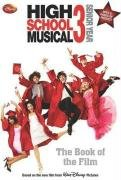 Disney: High School Musical 3 (The Book of the Film): Parragon Publishing India