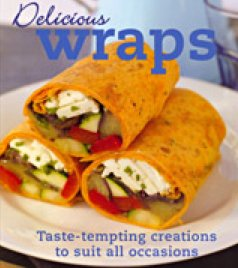 9781407531854: Delicious Wraps: Taste-Tempting Creations to Suit All Occasions