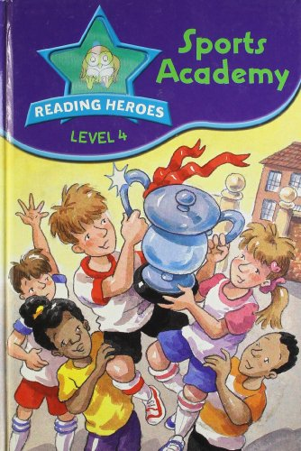 Reading Heroes: Sports Academy (Level 4): Parragon Publishing India