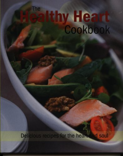 Healthy Heart Cookbook: Delicious Recipes for the: Not Available (Na