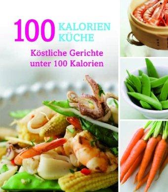 9781407541136: 100-Kalorien-Küche