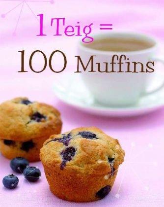 9781407541556: 1 Teig = 100 Muffins