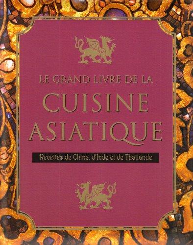 le grand livre de la cuisine asiatique: Parragon