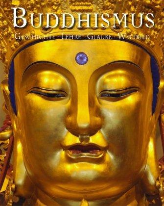 9781407547015: Buddhismus: Geschichte Lehre Glaube Weltbild