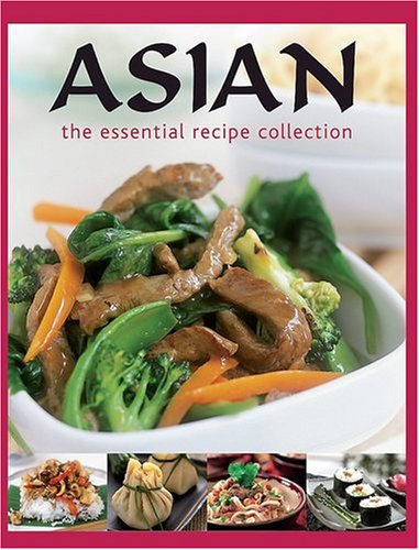 Asian: The Essential Recipe Collection