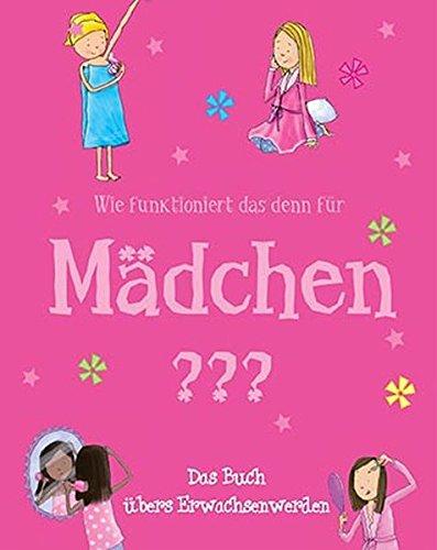 9781407548241: Wie funktioniert das denn für Mädchen?: Das Buch übers Erwachsenwerden