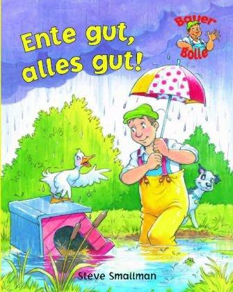 9781407550992: Ente gut, alles gut!: Neue Geschichten von Bauer Bolle