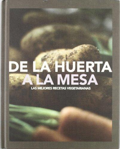 9781407552712: De la Huerta a la Mesa - las mejores recetas vegetarianas