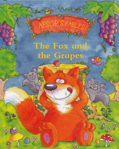 9781407560731: The Fox and the Grapes (Aesop's Fables)