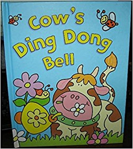 9781407560915: Cow's Ding Dong Bell