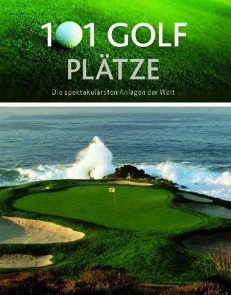 9781407562377: 101 Golf Pl�tze: Die spektakul�rsten Anlagen der Welt