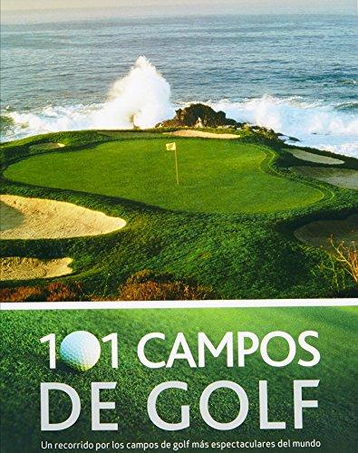 9781407562384: 101 Campos de Golf (Spanish Edition) (101 Golf Courses)